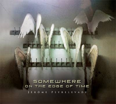 Jerome Peyrelevade - 1er Album - Somewhere on the Edge of Time